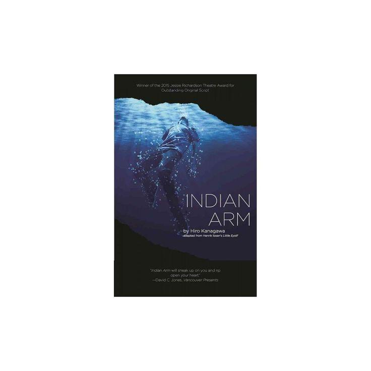 Indian Arm (Paperback) (Hiro Kanagawa)