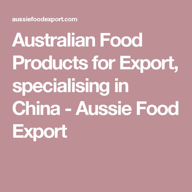 Australian Food Products for Export, specialising in China - Aussie Food Export