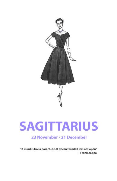 Sagittarius: A mind is like a parachute. It doesn't work if it is not open.