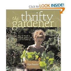 The Thrifty Gardener by Alys Fowler - I love this book. It's full of practical advice.