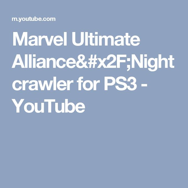 Marvel Ultimate Alliance/Nightcrawler for PS3 - YouTube
