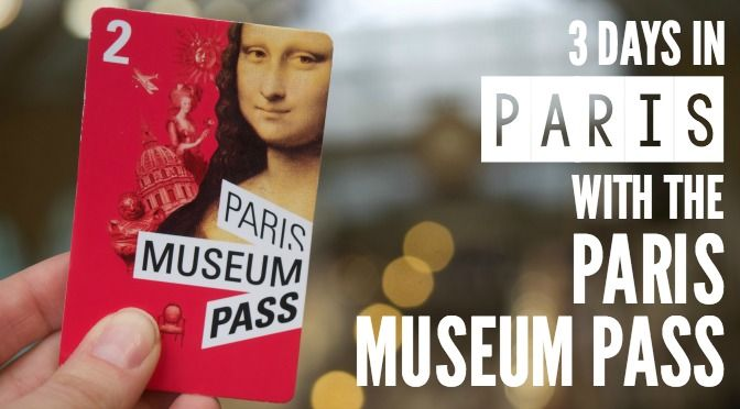 I Spent 3 Days in Paris with the Paris Museum Pass and Here's How It Went
