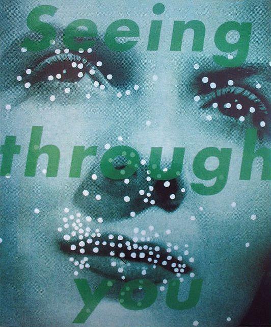 Seeing through you; Barbara Kruger, 1980s