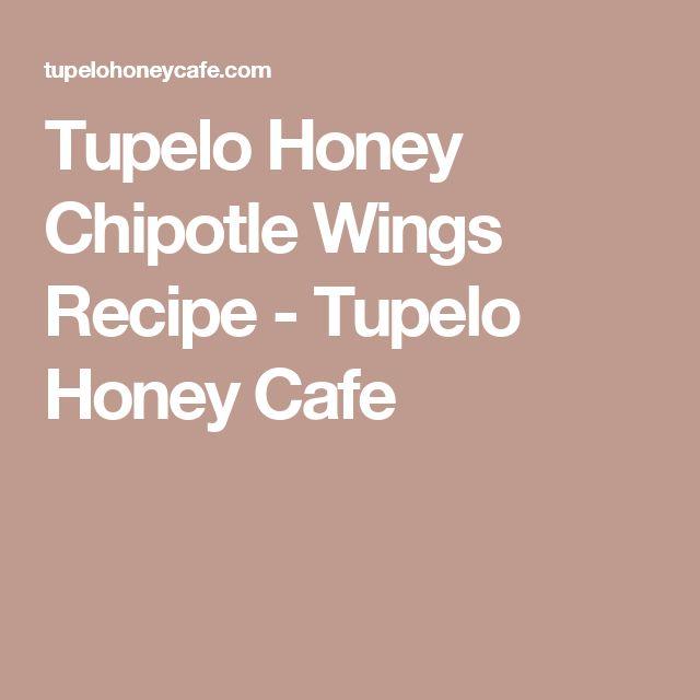 Tupelo Honey Chipotle Wings Recipe - Tupelo Honey Cafe