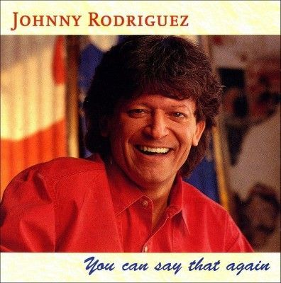 Johnny Rodriguez - You Can Say That Again (CD)
