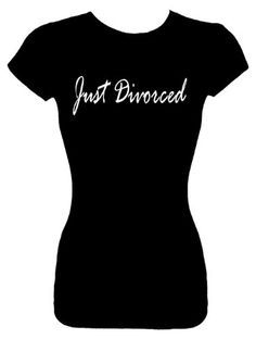 Junior's L T-Tee Shirt (JUST DIVORCED) Divorce Party Fitted Tee Shirt Signature Depot