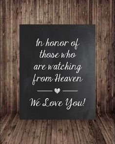 This listing is for a Digital Printable Chalkboard Wedding In Honor Of Those Watching From Heaven Sign  - Please note that this listing does not