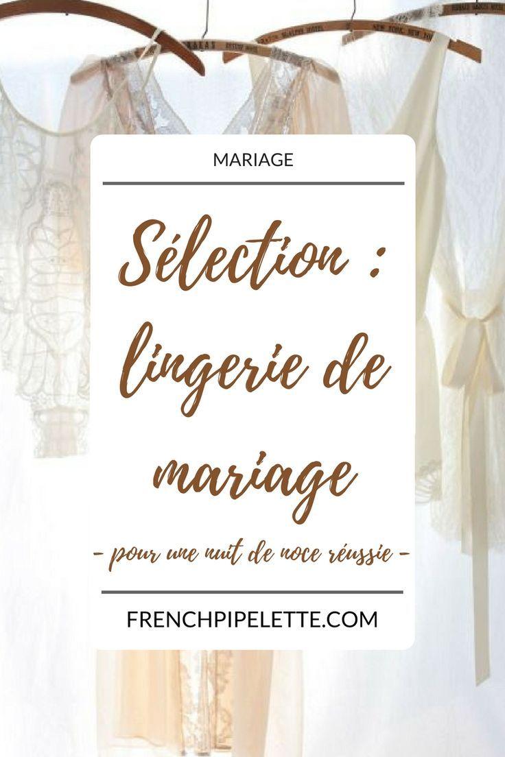Sélection de lingerie pour le jour du mariage ou la nuit de noce !  #mariée