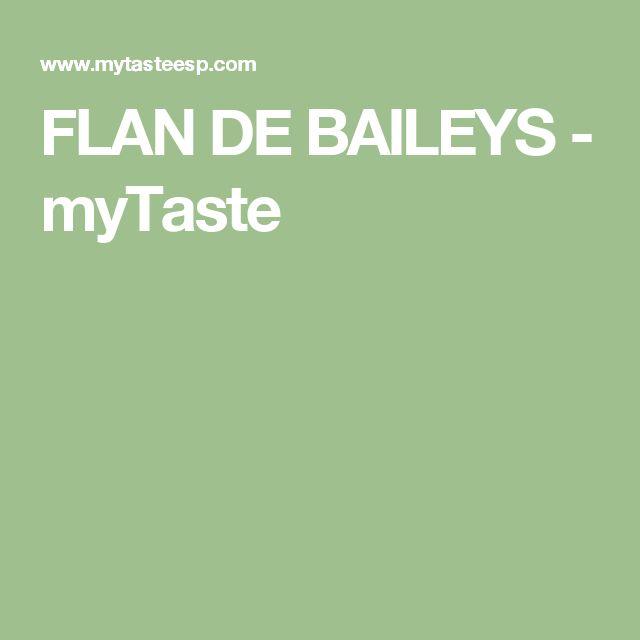 FLAN DE BAILEYS - myTaste