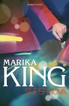 Marika Kings Supernova är slutsåld men finns på e-bok och ljudbok. Den handlar om Lisa som gör karriär på konsultbolaget med stort K. Fullt ös hela tiden med jobb, jargong, vänskap och kärlek. Livets framsidor och baksidor i samma bok.