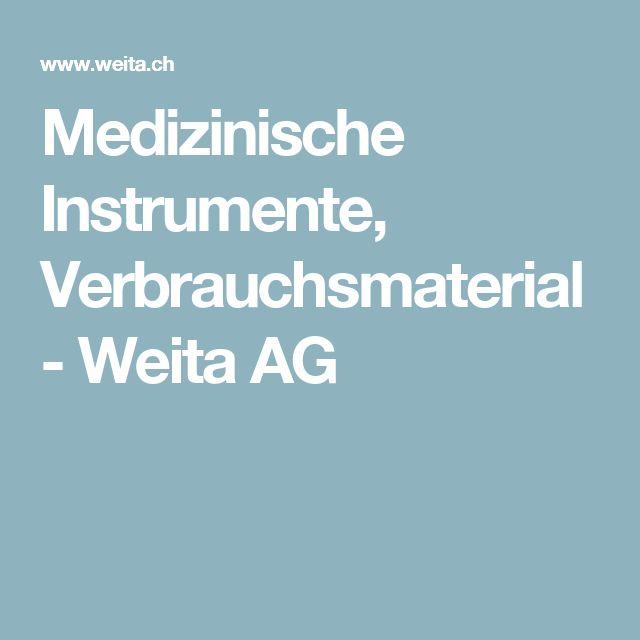 Medizinische Instrumente, Verbrauchsmaterial - Weita AG