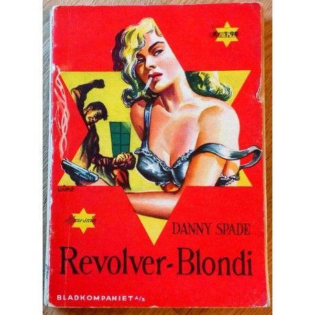 Stjerne-serien: Nr. 47 - Danny Spade: Revolver-Blondi