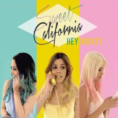 Sweet California: Hey Mickey (CD Single) - 2015.