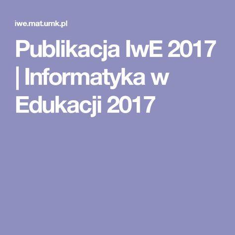Publikacja  IwE 2017   Informatyka w Edukacji 2017