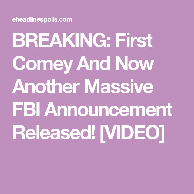 BREAKING: First Comey And Now Another Massive FBI Announcement Released! [VIDEO]