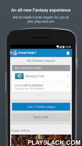NFL Fantasy Football  Android App - playslack.com ,  You asked. We listened. NFL.com Fantasy Football is back and better than ever for the 2015 season. Available and designed for Android smartphone and tablet. The official NFL Fantasy Football app is your ultimate fantasy companion on the go. Now with DRAFTS ON THE GO! Draft now from your favorite fantasy app. And for the best gameday experience, FREE LIVE SCORING with VIDEO HIGHLIGHTS and PUSH NOTIFICATIONS!Features Include: - LIVE DRAFT…