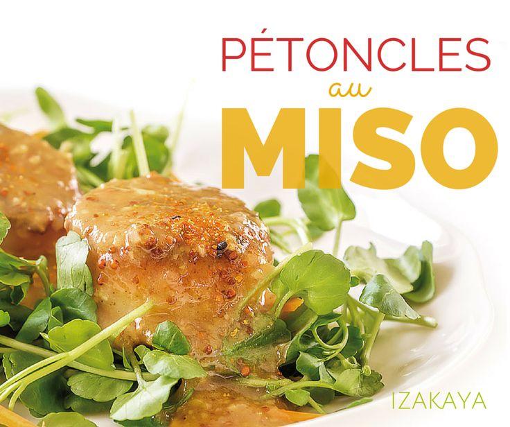 Recette de Pétoncles au Miso Le miso ( prononcé « misso » en japonais ) est une pâte fermentée savoureuse, à haute teneur en protéines, composée de fèves de soya, d'une céréale comme le riz ou l'or...