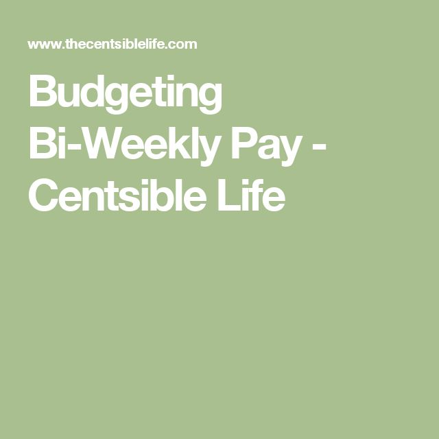 Budgeting Bi-Weekly Pay - Centsible Life