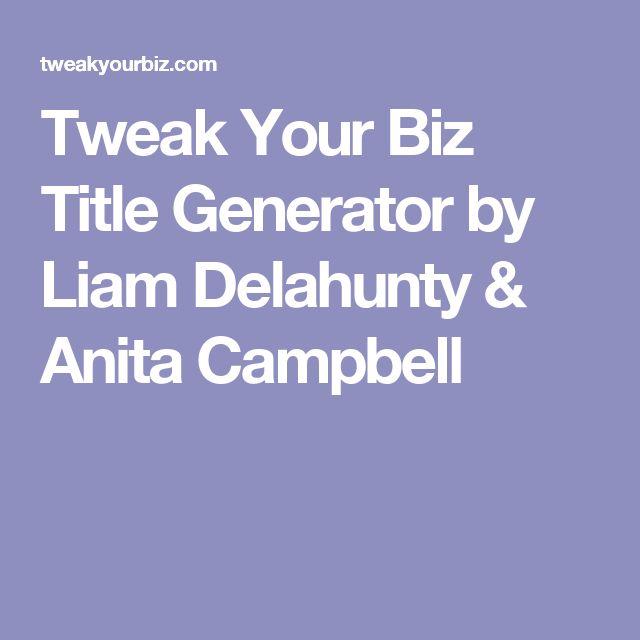Tweak Your Biz Title Generator by Liam Delahunty & Anita Campbell