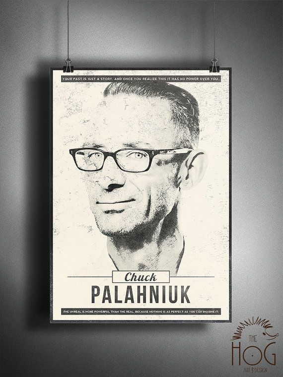 Not sure why i dont own every single thing written by this man...Chuck Palahniuk Unique Quote Poster Design by HogArtDesign