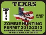 For the 4wheeler please! Texas Zombie Hunting Permit Window Decal 2012/2013