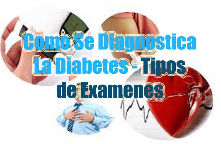 diagnostico de la diabetes:¿Como se Diagnosica la Deiabetes? Examenes sencillos que se realizan