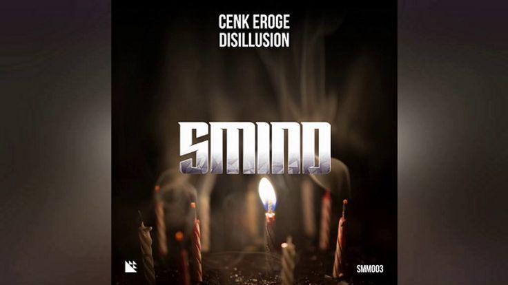 Cenk Eroge - Disillusion (Original Mix) [SMIND Music]