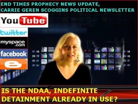 INDEFINITE DETAINMENT, INCARCERATION FOR LIFE, NEVER ARRESTED, NEVER GET A COURT DATE, NEVER GO BEFORE A JUDGE, NO LAWYER, JUST LIFE IN PRISON.   IS THE NDAA,INDEFINITE DETAINMENT, IN USE? CARRIE GEREN SCOGGINS END TIMES PROPHECY NEWS UPDATE