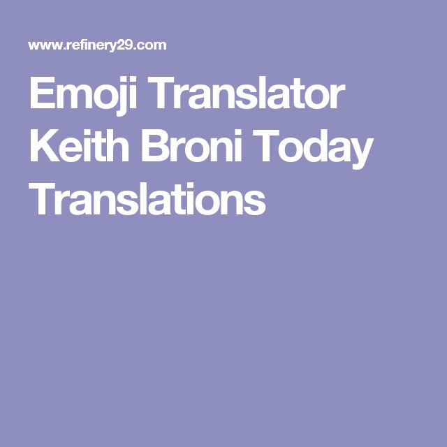 Emoji Translator Keith Broni Today Translations