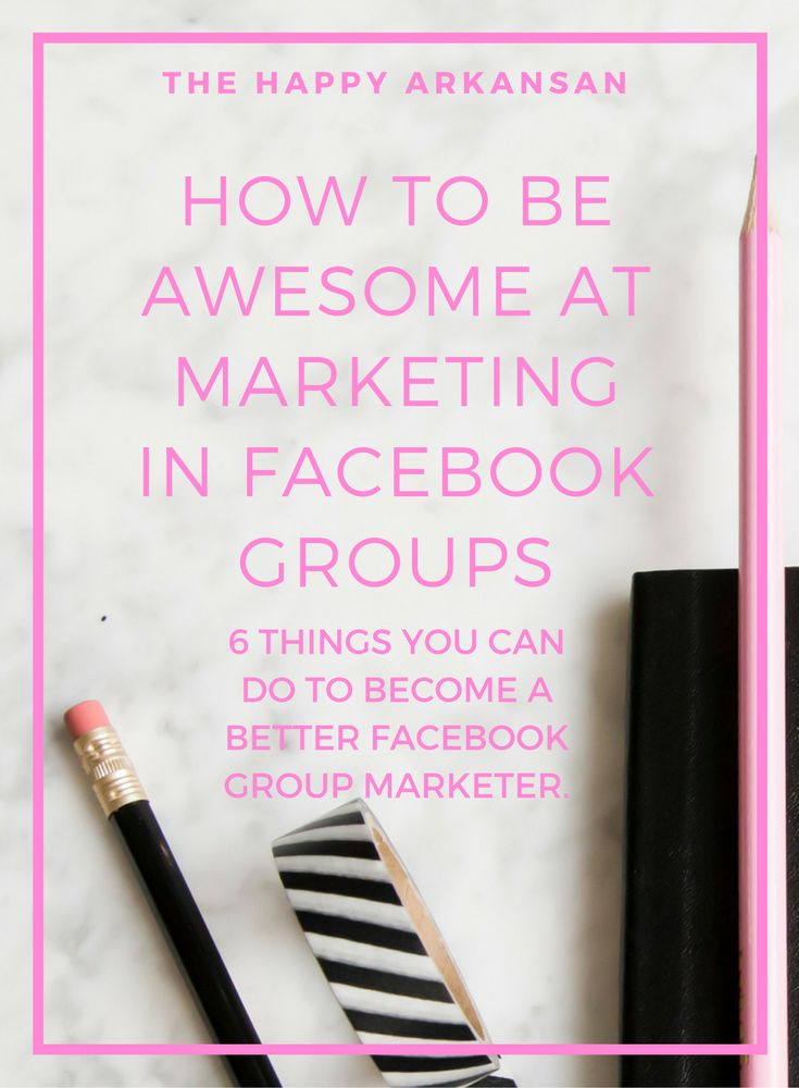 How To Be Awesome At Marketing In Facebook Groups | 6 things you can do to become a better Facebook Group marketer.