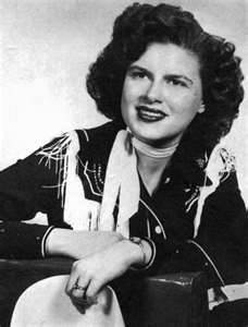 Patsy Cline-another who makes me think of my Dad. Remember listening to her with him.