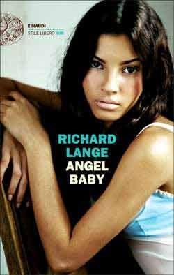 Richard Lange, Angel Baby, Stile Libero Big - DISPONIBILE ANCHE IN EBOOK