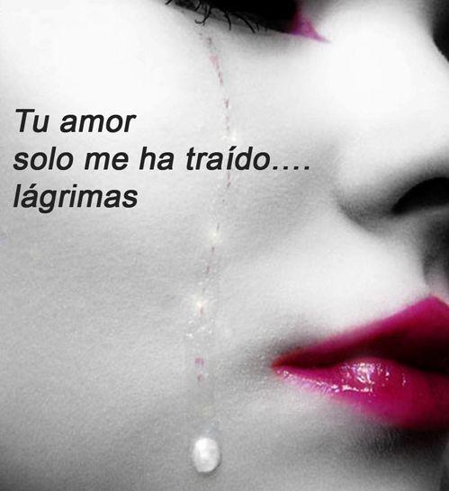 Solo lagrimas me ha traido tu amor