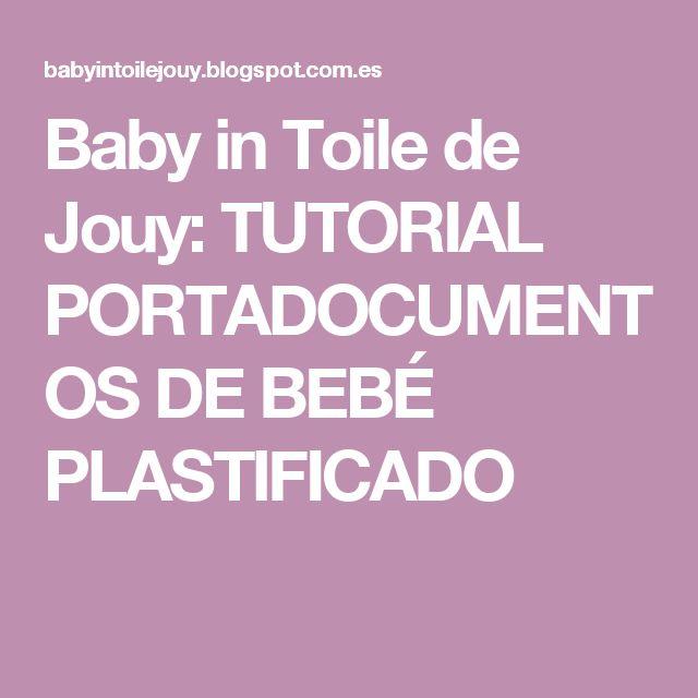 Baby in Toile de Jouy: TUTORIAL PORTADOCUMENTOS DE BEBÉ PLASTIFICADO