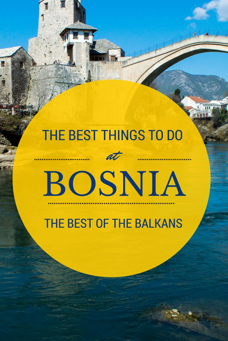 The best things to do and see in #Bosnia #Balkans #Europe