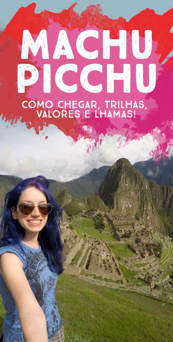 Caminhos e trilhas para o Machu Picchu, custos, opções e como atrair as lhamas para aquela foto épica!
