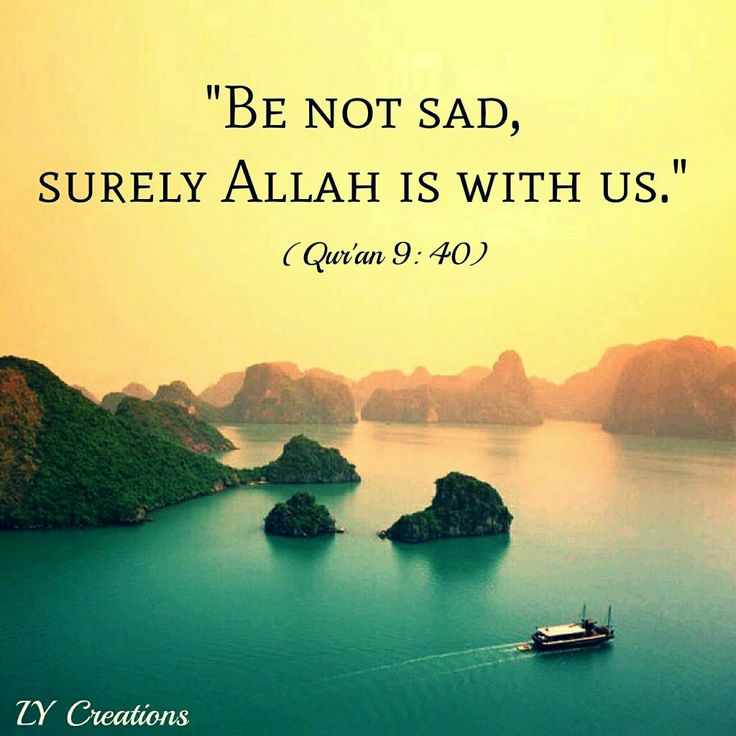 Be not sad, Surely Allah is with us