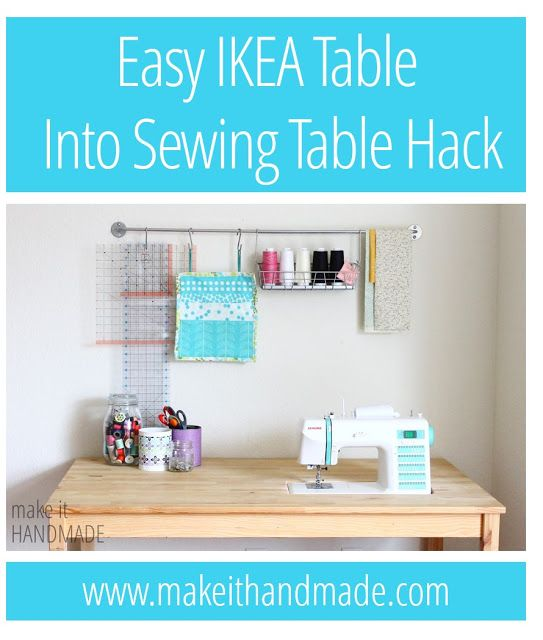 Easy DIY IKEA Hack-- Make a cheapo table into a sewing table.   This table cost me about 30 dollars to make-- including the table! #Frugal #sewing | www.makeithandmade.com