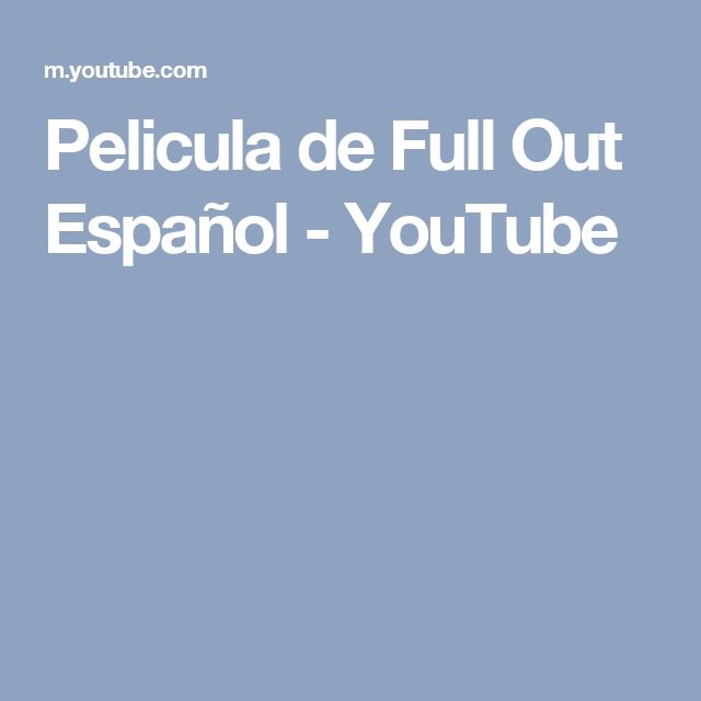 Pelicula de Full Out Español - YouTube