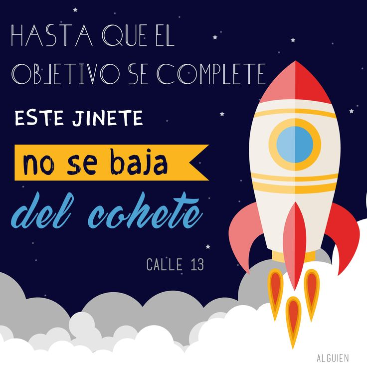 Hasta que el objetivo se complete este jinete no se baja del cohete -Calle 13