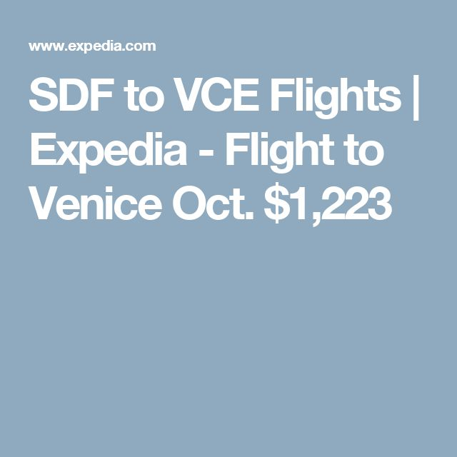 SDF to VCE Flights | Expedia - Flight to Venice Oct. $1,223