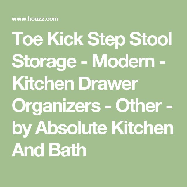 Toe Kick Step Stool Storage - Modern - Kitchen Drawer Organizers - Other - by Absolute Kitchen And Bath
