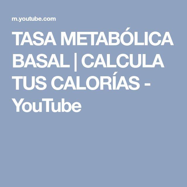 TASA METABÓLICA BASAL   CALCULA TUS CALORÍAS - YouTube