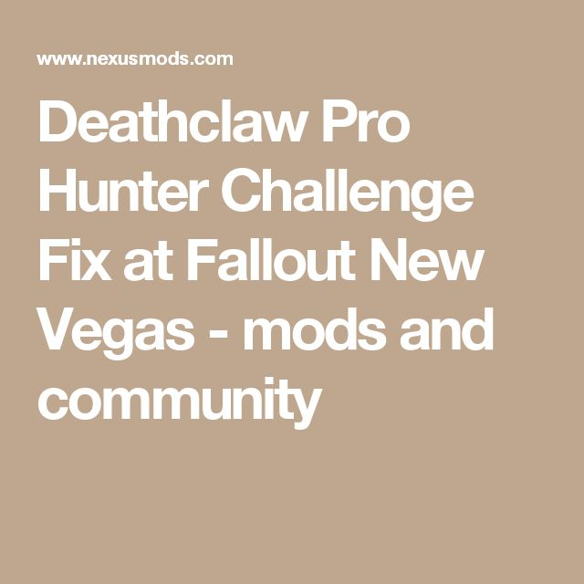 Deathclaw Pro Hunter Challenge Fix at Fallout New Vegas - mods and community