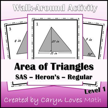 This activity is designed to help students FIND the AREA of TRIANGLES using SAS, Herons and regular formulas. This is a level 1 activity, every problem is in the correct form to find the area,  they do not need to find additional info before solving.  Student will determine what info they have (all sides,  2 sides and the included angle, or the base and height) ,  then they use the appropriate formula to find the area.This activity also gets students up and about.