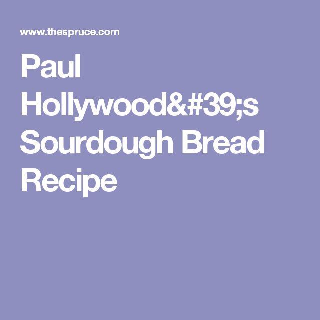 Paul Hollywood's Sourdough Bread Recipe