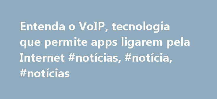 Entenda o VoIP, tecnologia que permite apps ligarem pela Internet #notícias, #notícia, #notícias http://maine.remmont.com/entenda-o-voip-tecnologia-que-permite-apps-ligarem-pela-internet-noticias-noticia-noticias/  # Entenda o VoIP, tecnologia que permite apps ligarem pela Internet 19/03/2015 09h28 – Atualizado em 19/03/2015 10h24 Cada vez mais surgem aplicativos que permitem que os usuários façam chamadas telefônicas pela Internet, mas poucos conhecem o VoIP, a tecnologia por trás desse…