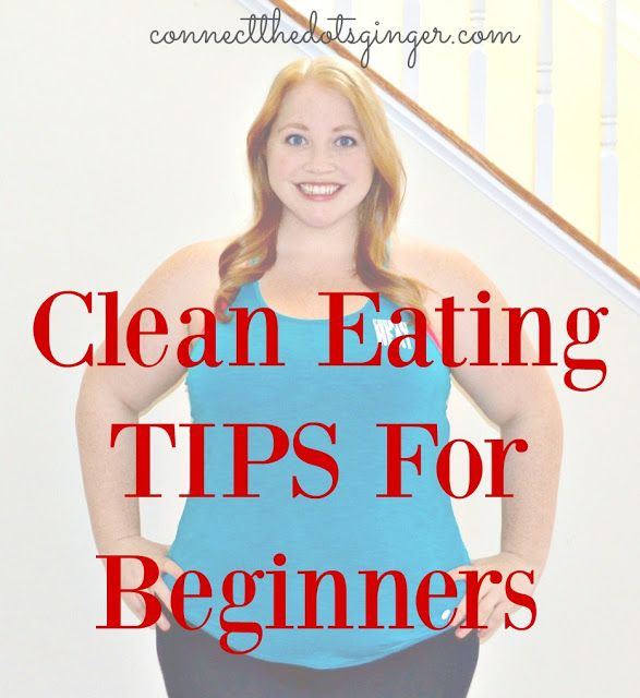 Clean Eating TIPS For Beginners for weight loss in the new year.