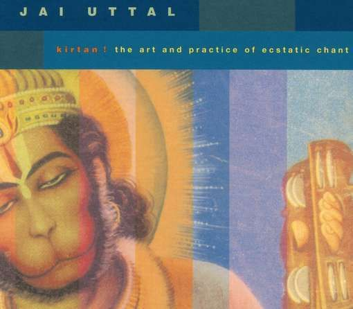 Kirtan! by Jai Uttal  Best intro to Kirtan ever...  I listen and chant while I walk on the treadmill, my devotion