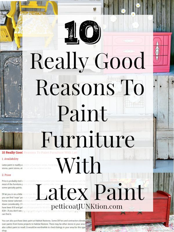 10 really good reasons to paint furniture with latex paint. Price, Availability, Color Choices - only a few of the many reasons latex paint is great for furniture. Painted furniture before and afters on the blog.